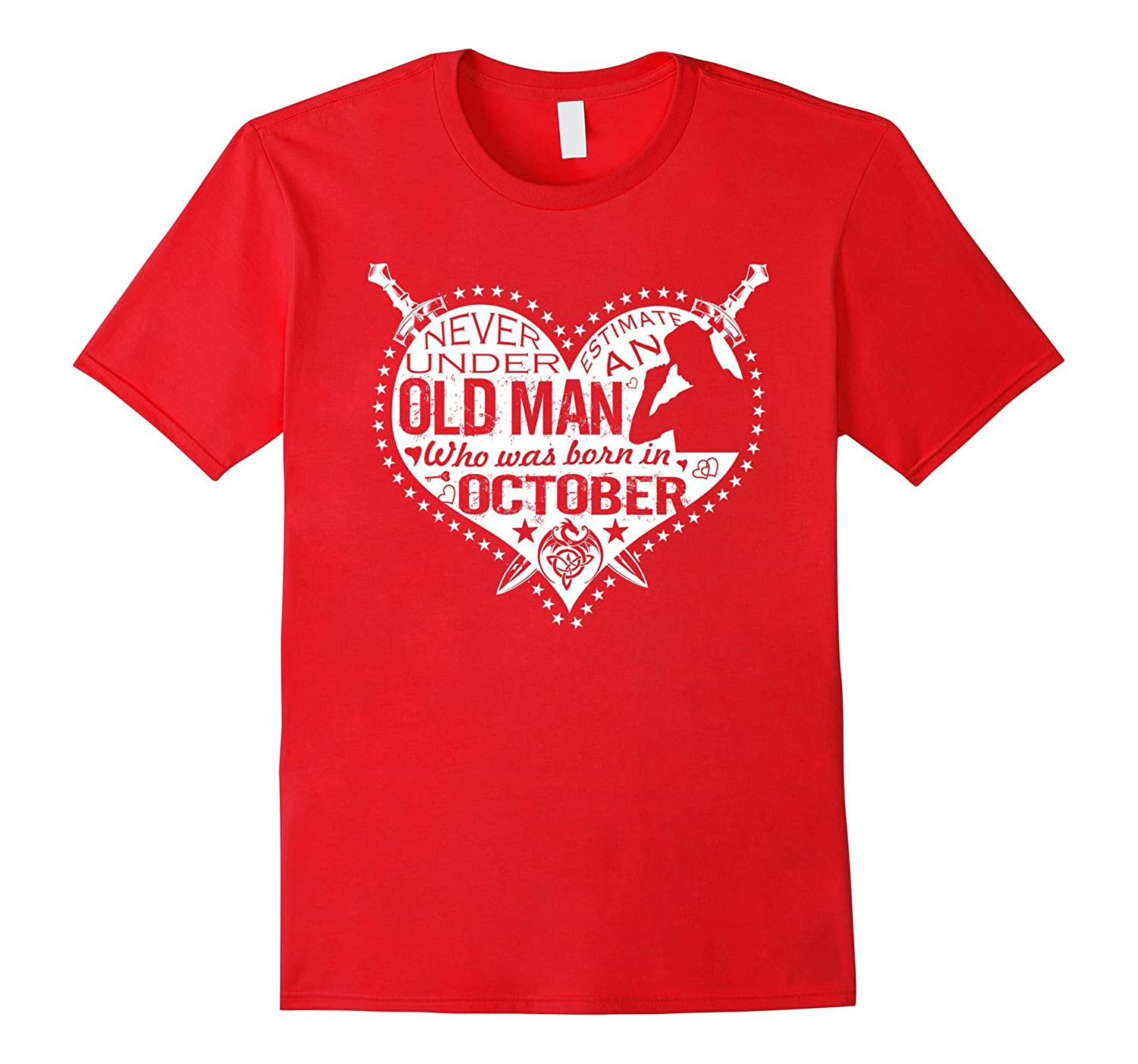 Never Underestimate An Old Man Born in October, White 1-BN