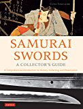 Samurai Swords - A Collector's Guide: A Comprehensive Introduction to History, Collecting and Preservation - of the…