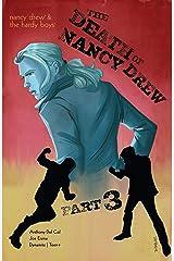 Nancy Drew & The Hardy Boys: The Death of Nancy Drew #3 (Nancy Drew And The Hardy Boys) Kindle Edition
