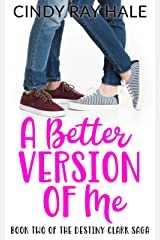 A Better Version of Me (The Destiny Clark Saga Book 2) Kindle Edition