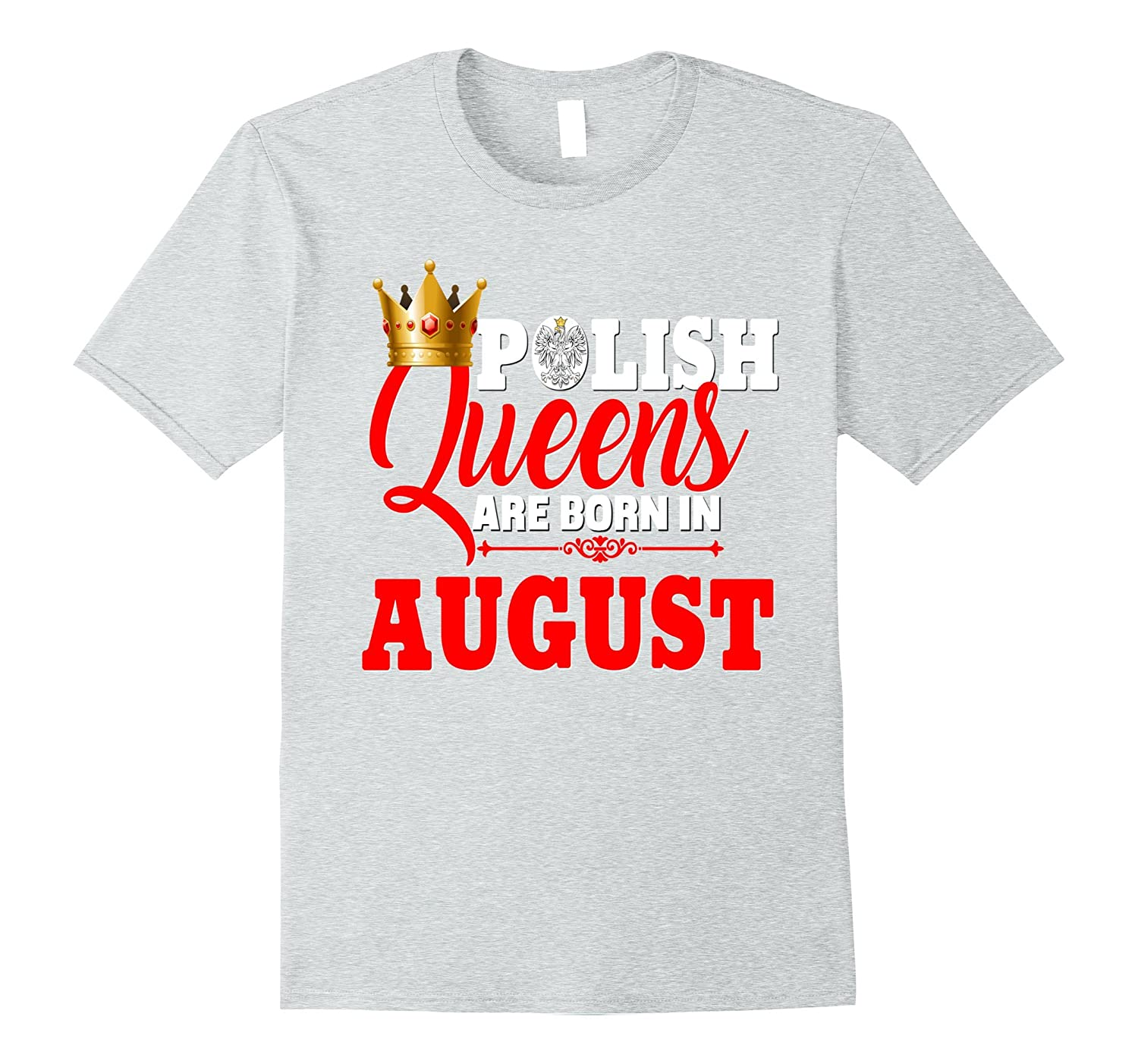 Poland Polish Queens Are Born In August Birthday Shirt CD