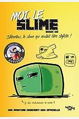Moi, le slime - Une aventure Minecraft - Roman junior - Dès 8 ans (La vie secrète des monstres t. 2) (French Edition) Kindle Edition