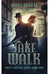 Jake Walk (White Lightning Book 4) Kindle Edition