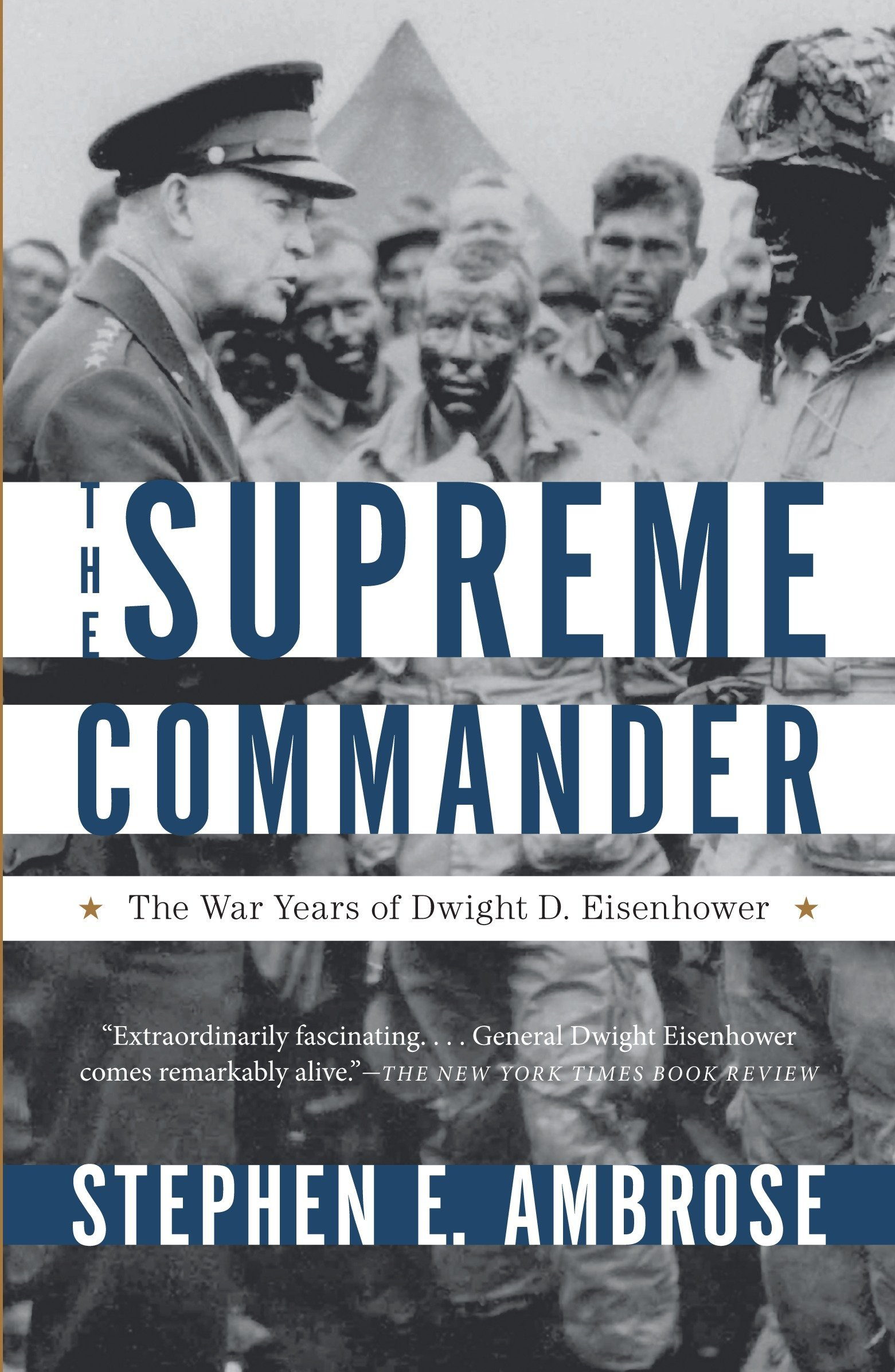 the supreme commander the war years of dwight d eisenhower