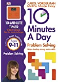 10 Minutes a Day Problem Solving Ages 9-11 Key Stage 2 (Carol Vorderman's Maths Made Easy)