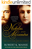 Nicholas and Alexandra: The Tragic, Compelling Story of the Last Tsar and his Family (Great Lives)