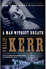 A Man Without Breath: A Bernie Gunther Novel Kindle Edition