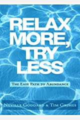 Relax More, Try Less: The Easy Path to Abundance Kindle Edition