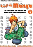 Manga University Presents Kanji De Manga 6: The Comic Book That Teaches You How to Read and Write Japanese!