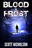 Blood and Frost (A Post-Apocalyptic Thriller) (Zapheads Book 3)