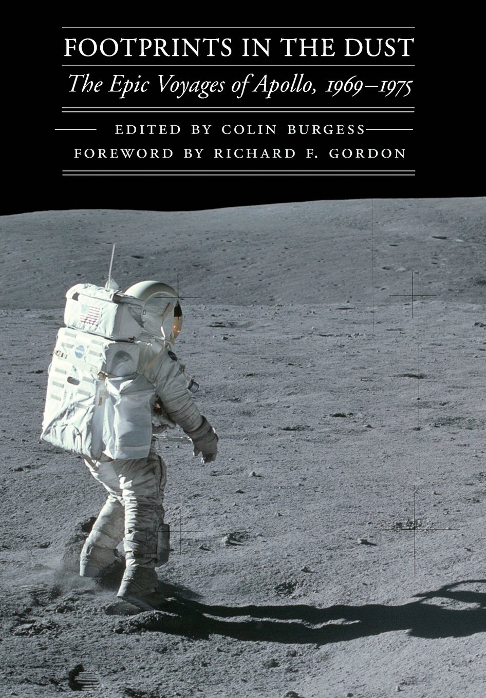 Download Footprints in the Dust: The Epic Voyages of Apollo, 1969-1975 (Outward Odyssey: A People's History of Spaceflight) PDF