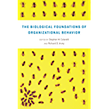 The Biological Foundations of Organizational Behavior (English Edition)