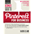 Ultimate Guide to Pinterest for Business (Ultimate Series)