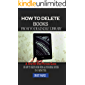 How to Delete Books From Your Kindle Library. : A Step by Step Picture Guide on how to delete books from all your Kindle devices in 1 minute.