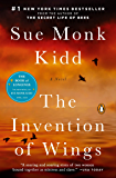 The Invention of Wings: A Novel (Original Publisher's Edition-No Annotations) (English Edition)