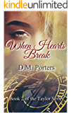 When Hearts Break: Book 2 of the Taylor Series