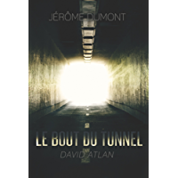 Le bout du tunnel: David Atlan (French Edition)