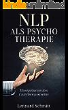 NLP als Psycho Therapie: Manipulation des Unterbewusstseins