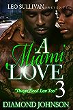 A Miami Love Tale 3 : Thugs Need Luv Too (A Miami Love Tale  : Thugs Need Luv Too)