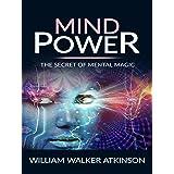 Mind power - the secret of mental magic