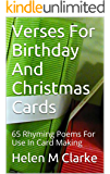 Verses For Birthday And Christmas Cards: 65 Rhyming Poems For Use In Card Making