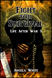 Fight for Survival (Life After War Book 5)