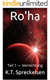Ro'ha: Teil 1 – Vernichtung