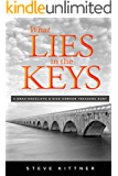 "What Lies in the Keys (""What Lies"" Adventure Mystery Series Book 4)"