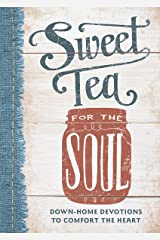 Sweet Tea for the Soul: Down-Home Devotions to Comfort the Heart Hardcover