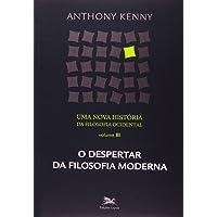 Uma nova história da filosofia ocidental - Vol. III: Volume III - O despertar da filosofia moderna: 3