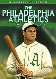 Baseball Legends - The Philadelphia Athletics 1901 - 1954