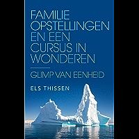 Familieopstellingen en Een cursus in wonderen: glimp van eenheid