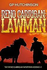 Reno Carrigan: Lawman: The Reno Carrigan Westerns Books 1-2 Kindle Edition