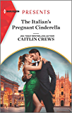 The Italian's Pregnant Cinderella (Passion in Paradise Book 8)