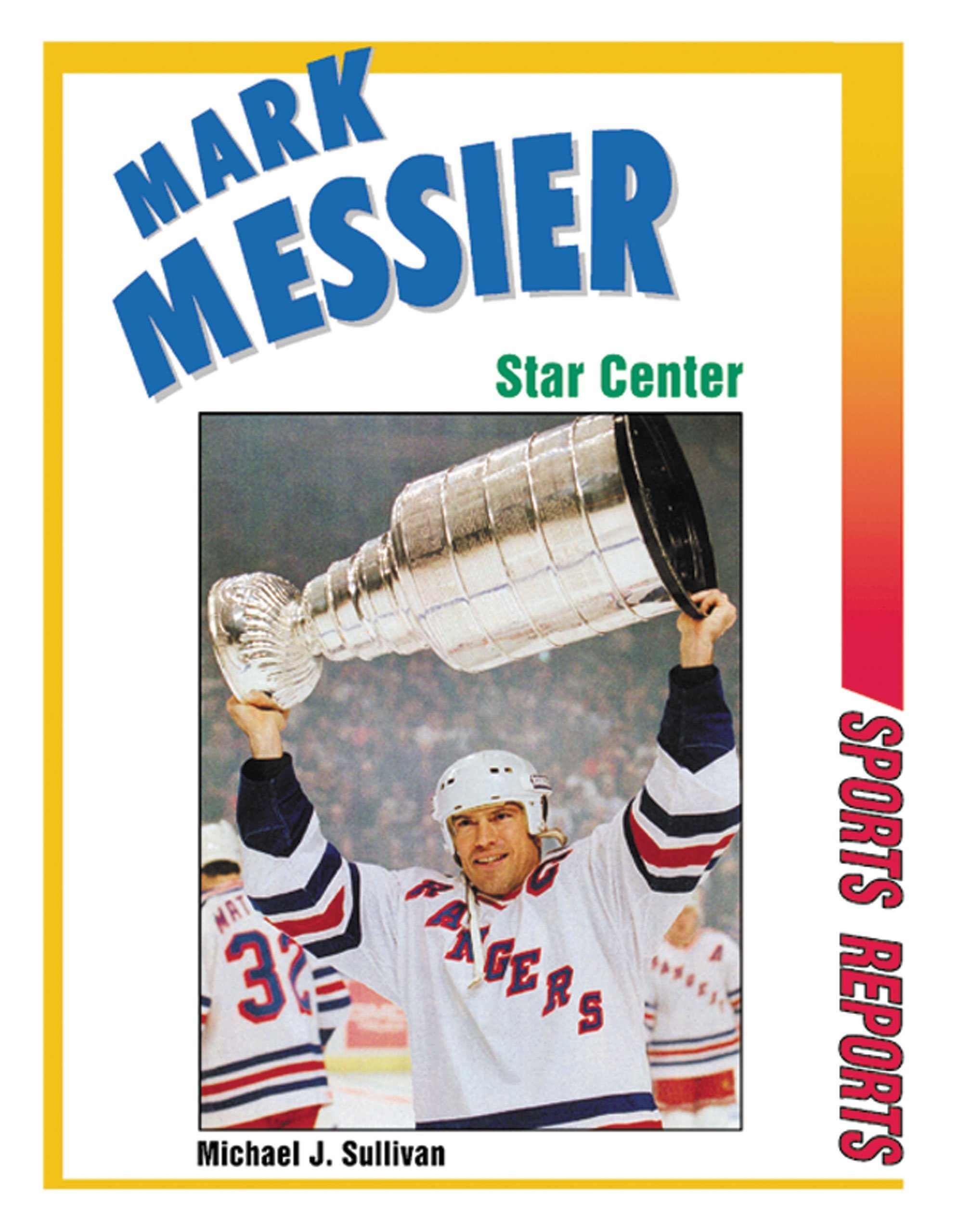 Mark Messier: Star Center (Sports Reports)