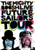 The Mighty Boosh: Live - Future Sailors Tour [DVD]