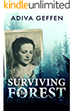 Surviving The Forest:  A WW2 Historical Novel, Based on a True Story of a Jewish Holocaust Survivor (World War II Brave Women Fiction)