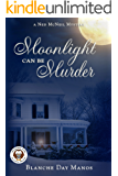 Moonlight Can Be Murder: A Ned McNeil Mystery