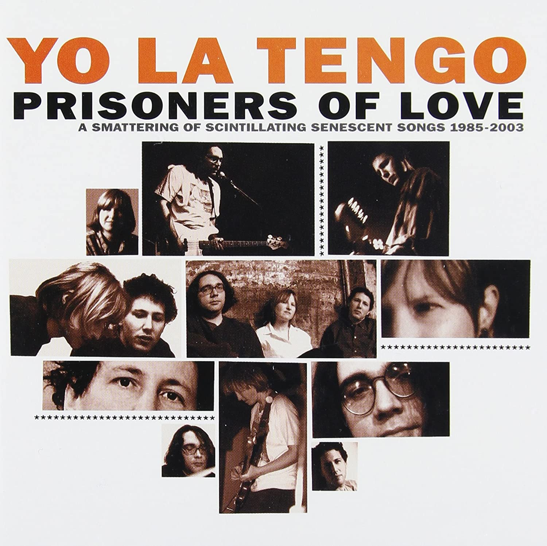 Yo La Tengo Prisoners of Love A Smattering of Scintillating
