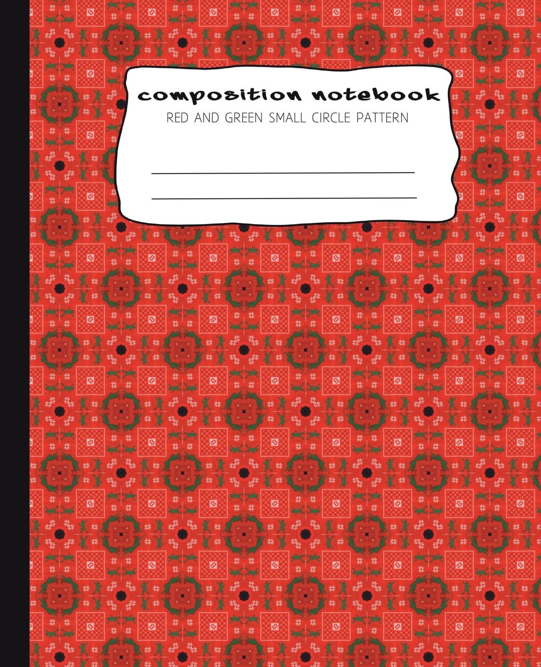 Composition Notebooks: Red and Green Small Circle Pattern: Composition Journal with Wide Ruled Paper, 7.5in x 9.25 in and 100 pages book for teens, girls, boys, kids, teachers and schools PDF