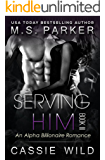 Serving HIM Vol. 3: Alpha Billionaire Romance