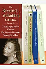 The Bernice L. McFadden Collection: Gathering of Waters, Glorious, The Warmest December, and Nowhere Is a Place Kindle Edition