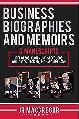 Business Biographies and Memoirs: 6 Manuscripts: Jeff Bezos, Elon Musk, Steve Jobs, Bill Gates, Jack Ma, Richard Branson Kindle Edition