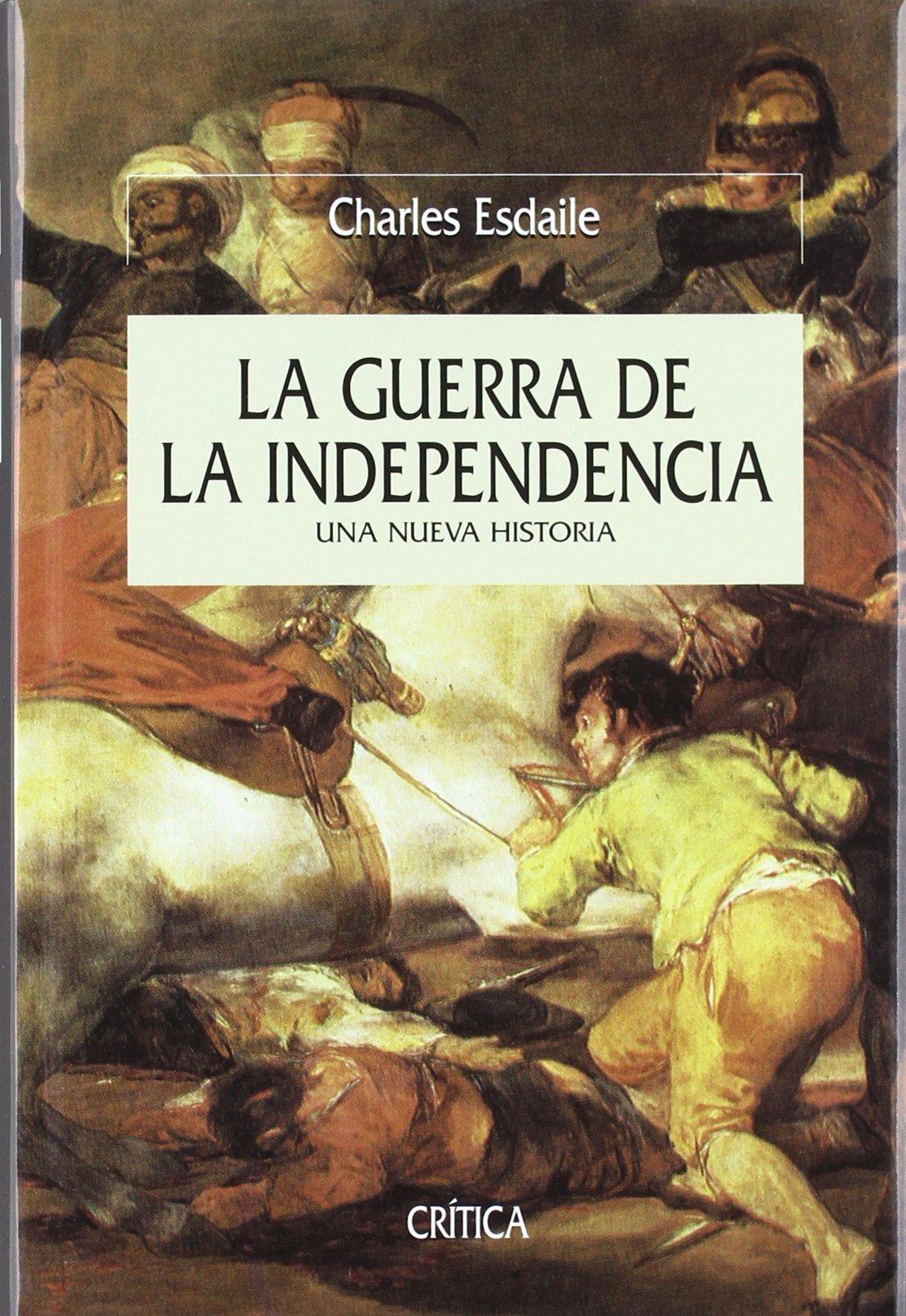 La guerra de la independencia: Una nueva historia Serie Mayor: Amazon.es: Esdaile, Charles: Libros