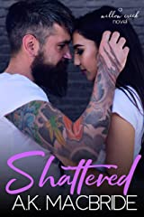 Shattered: A Single Parent Small Town Romance (Willow Creek Book 1) Kindle Edition