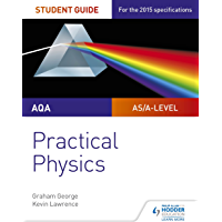 AQA A-level Physics Student Guide: Practical Physics (Practical Physics As/a) (English Edition)