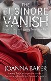 The Elsinore Vanish: A Beechworth murder mystery (The Beechworth Trilogy Book 2)