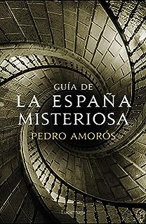 Guía de la España misteriosa (Spanish Edition)