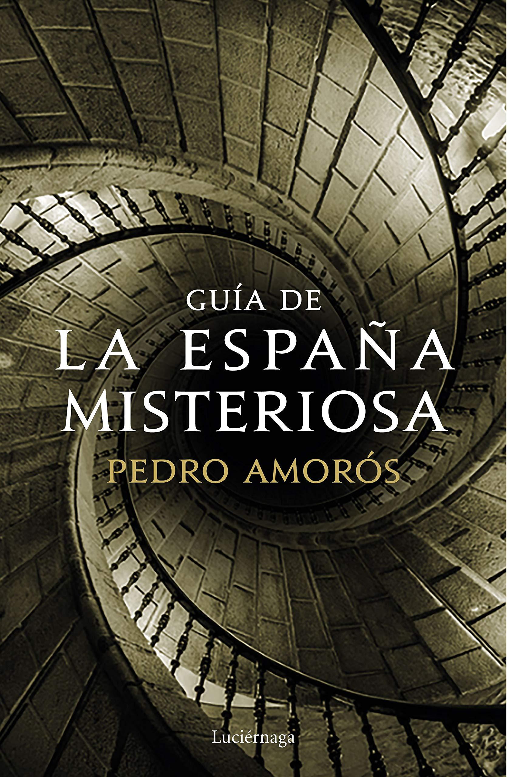 Guía de la España misteriosa (PRACTICA): Amazon.es: Amorós, Pedro: Libros