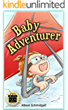 Baby Adventurer: A light-hearted rhyming adventure book for Kids 2-6, adorable illustrations (perfect for bedtime and early reading) (The Gift of New Day Series 1)